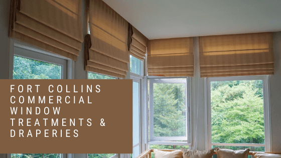 Fort Collins Commercial Window Treatments & Draperies